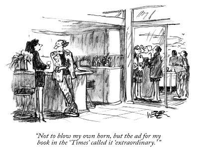 """""""Not to blow my own horn, but the ad for my book in the 'Times' called it …"""" - New Yorker Cartoon"""