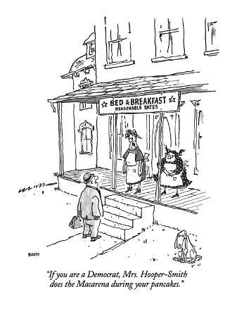 """""""If you are a Democrat, Mrs. Hooper-Smith does the Macarena during your pa…"""" - New Yorker Cartoon"""