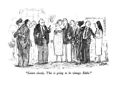 """""""Listen closely.  This is going to be vintage Eddie."""" - New Yorker Cartoon"""