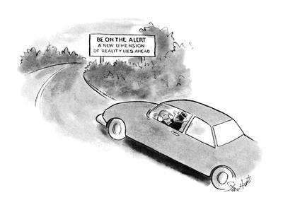 """Car driving around a bend,where a road sign reads, """"Be on the Alert/ A New…"""" - New Yorker Cartoon"""