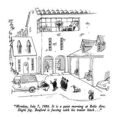 """Monday, July 7, 1986. It is a quiet morning at Belle Aire.  Slight fog.  …"" - New Yorker Cartoon"