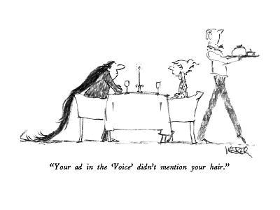 """""""Your ad in the 'Voice' didn't mention your hair."""" - New Yorker Cartoon"""