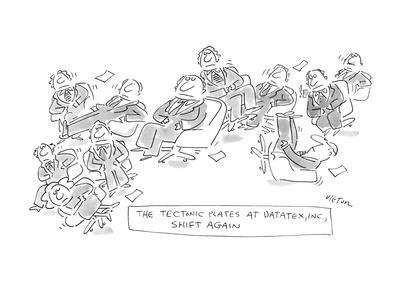 The Textonic Plates At Datatex, INC. Shift Again - New Yorker Cartoon