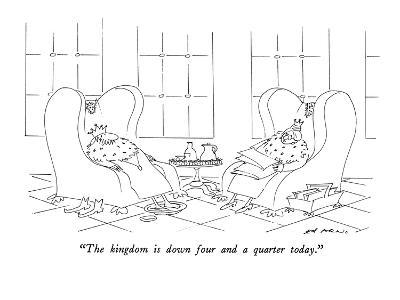 """""""The kingdom is down four and a quarter today."""" - New Yorker Cartoon"""