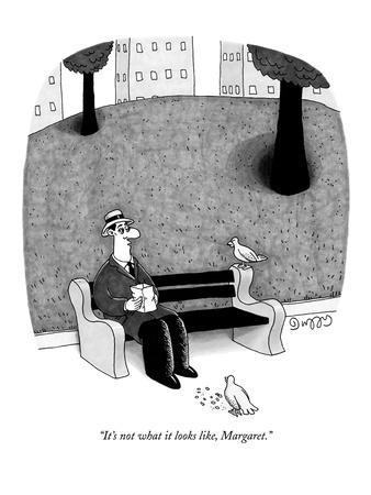 """""""It's not what it looks like, Margaret."""" - New Yorker Cartoon"""