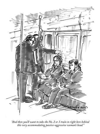 """""""And then you'll want to take the No. 2 or 3 train to right here behind th…"""" - New Yorker Cartoon"""