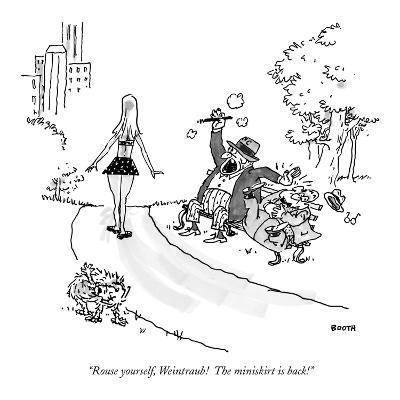 """Rouse yourself, Weintraub! The miniskirt is back!"" - New Yorker Cartoon"