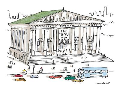 Exterior of Metropolitan Museum of Pants with sign reading 'The Trou of th… - New Yorker Cartoon