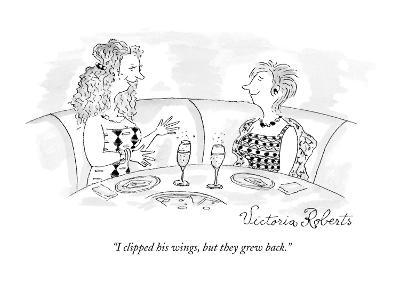 """""""I clipped his wings, but they grew back."""" - New Yorker Cartoon"""