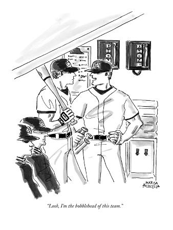 """""""Look, I'm the bobblehead of this team."""" - New Yorker Cartoon"""