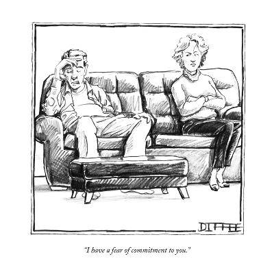 """I have a fear of commitment to you."" - New Yorker Cartoon"