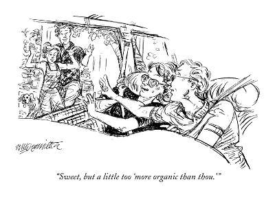 """Sweet, but a little too 'more organic than thou.'"" - New Yorker Cartoon"
