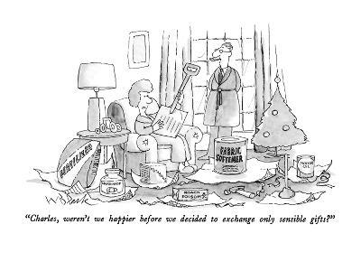 """Charles, weren't we happier before we decided to exchange only sensible g…"" - New Yorker Cartoon"