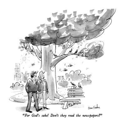 """""""For God's sake!  Don't they read the newspapers?"""" - New Yorker Cartoon"""
