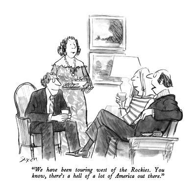 """""""We have been touring west of the Rockies.  You know, there's a hell of a …"""" - New Yorker Cartoon"""