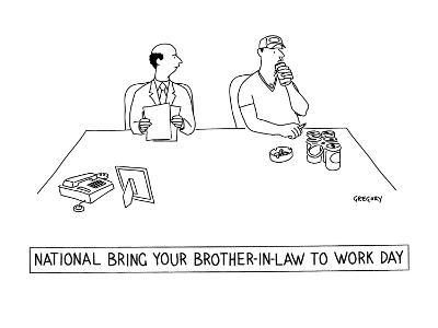 National Bring Your Brother-In-Law to Work Day' - New Yorker Cartoon