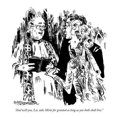 """""""And will you, Lee, take Mimi for granted as long as you both shall live."""" - New Yorker Cartoon"""