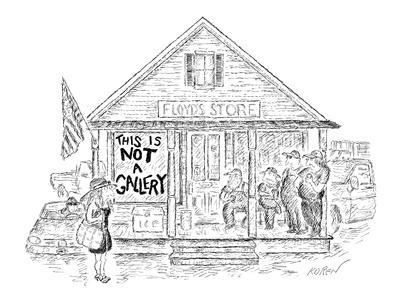 Sign on 'Floyd's Store' reads, 'This Is Not A Gallery.' - New Yorker Cartoon