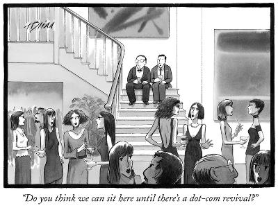 """Do you think we can sit here until there's a dot-com revival?"" - New Yorker Cartoon"
