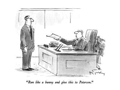 """Run like a bunny and give this to Peterson."" - New Yorker Cartoon"