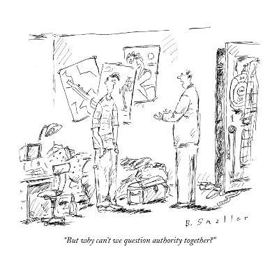 """""""But why can't we question authority together?"""" - New Yorker Cartoon"""