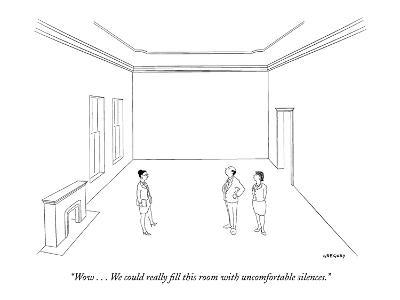 """Wow . . . We could really fill this room with uncomfortable silences."" - New Yorker Cartoon"