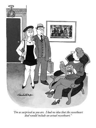 """I'm as surprised as you are.  I had no idea that the sweetheart deal woul…"" - New Yorker Cartoon"