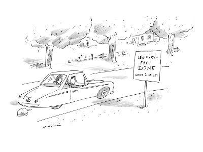 Man and woman driving past road sign that reads, 'Lewinsky-Free Zone Next … - New Yorker Cartoon