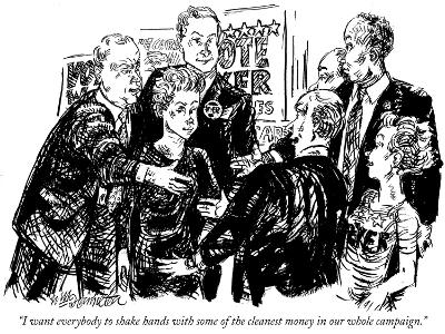 """I want everybody to shake hands with some of the cleanest money in our wh…"" - New Yorker Cartoon"