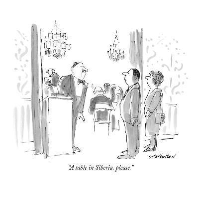 """A table in Siberia, please."" - New Yorker Cartoon"