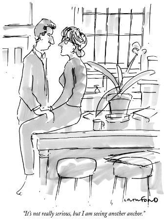 """It's not really serious, but I am seeing another anchor."" - New Yorker Cartoon"