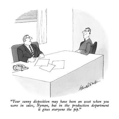 """Your sunny disposition may have been an asset when you were in sales, Nym…"" - New Yorker Cartoon"