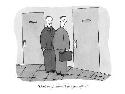 """""""Don't be afraid—it's just your office."""" - New Yorker Cartoon"""
