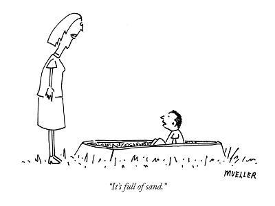 """It's full of sand."" - New Yorker Cartoon"