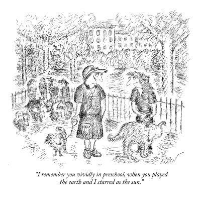 """I remember you vividly in preschool, when you played the earth and I star…"" - New Yorker Cartoon"