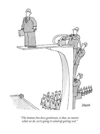 """The bottom line here, gentlemen, is that, no matter what we do, we're goi…"" - New Yorker Cartoon"