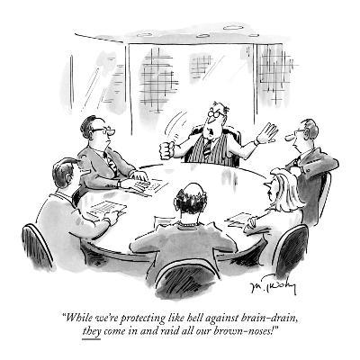 """""""While we're protecting like hell against brain-drain, they come in and ra…"""" - New Yorker Cartoon"""