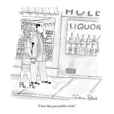 """I love that your politics stink."" - New Yorker Cartoon"