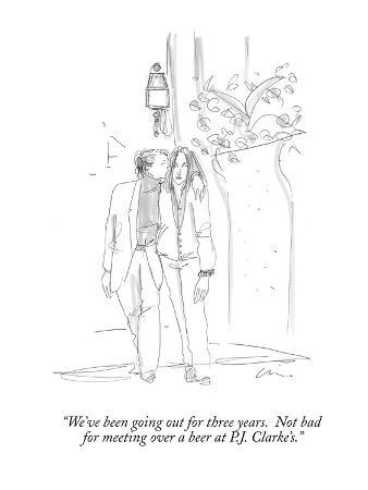 """We've been going out for three years.  Not bad for meeting over a beer at…"" - New Yorker Cartoon"