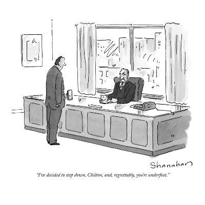 """I've decided to step down, Chilton, and, regrettably, you're underfoot."" - New Yorker Cartoon"