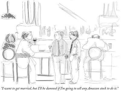 """I want to get married, but I'll be damned if I'm going to sell any Amazon…"" - New Yorker Cartoon"