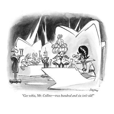 """Gee whiz, Mr. Collins—two hundred and six isn't old!"" - New Yorker Cartoon"