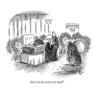 """Am I too late to loot the dead?"" - New Yorker Cartoon"