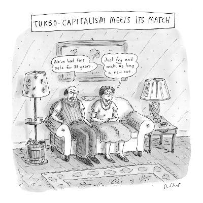 """Turbo-Capitalism Meets Its Match'  Couple refuse to buy new couch.Man says…"""" - New Yorker Cartoon"""