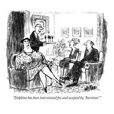 """""""Delphine has been interviewed for, and accepted by, 'Survivor.' """" - New Yorker Cartoon"""