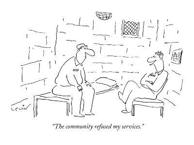 """The community refused my services."" - New Yorker Cartoon"