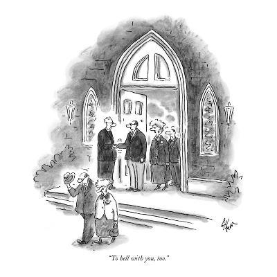 """To hell with you, too."" - New Yorker Cartoon"