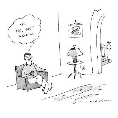 Man sitting in chair with legs twisting around each other, thinks to himse… - New Yorker Cartoon