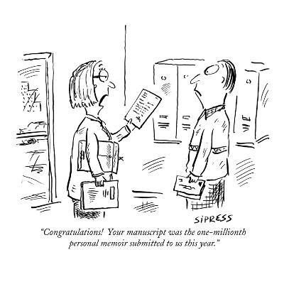 """Congratulations!  Your manuscript was the one-millionth personal memoir s…"" - New Yorker Cartoon"