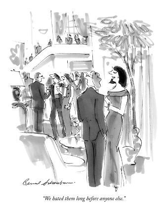 """We hated them long before anyone else."" - New Yorker Cartoon"